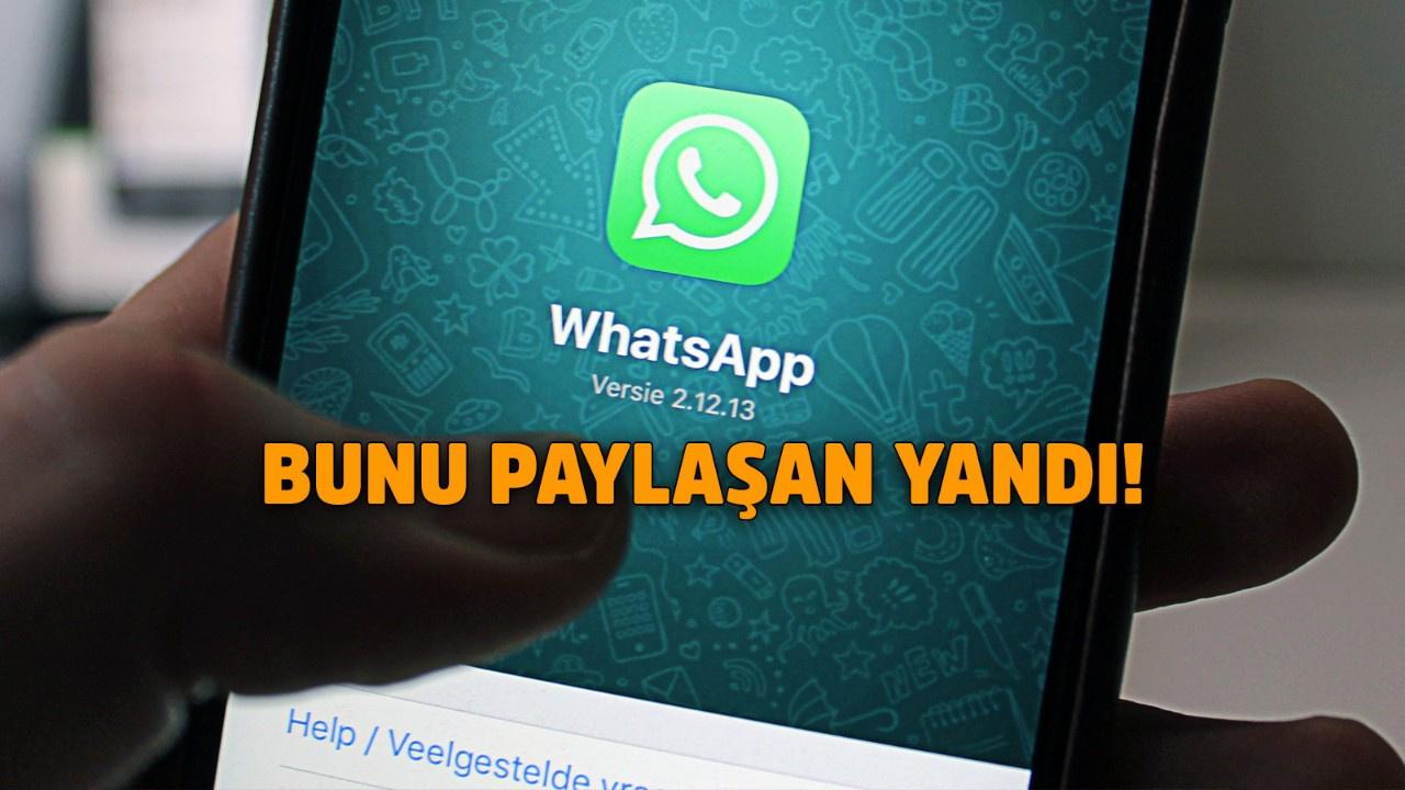 WhatsApp'ta bunları paylaşanlara çok kötü haber