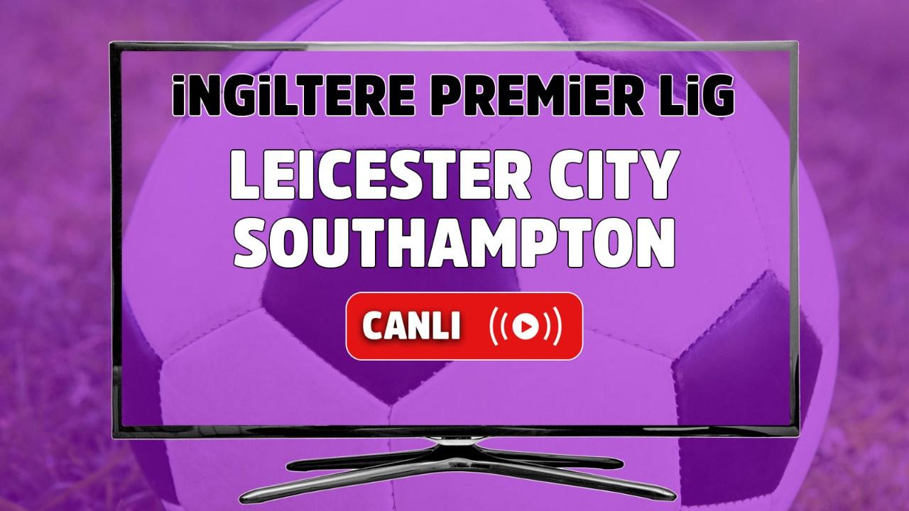 Leicester City – Southampton Maçı Canlı