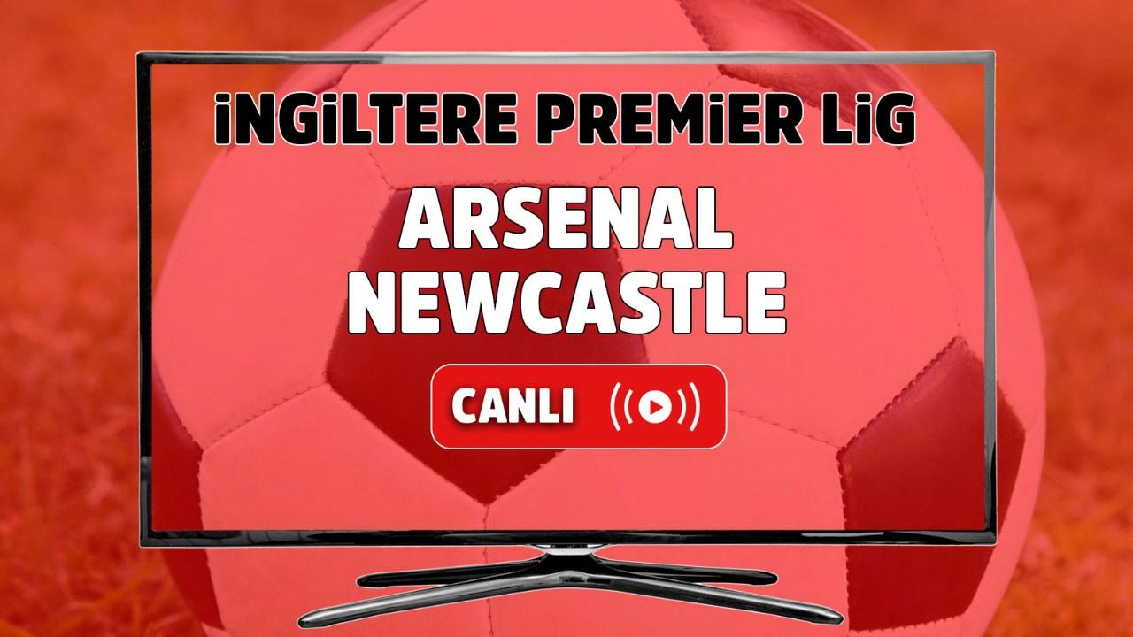 Arsenal – Newcastle Utd. Maçı Canlı