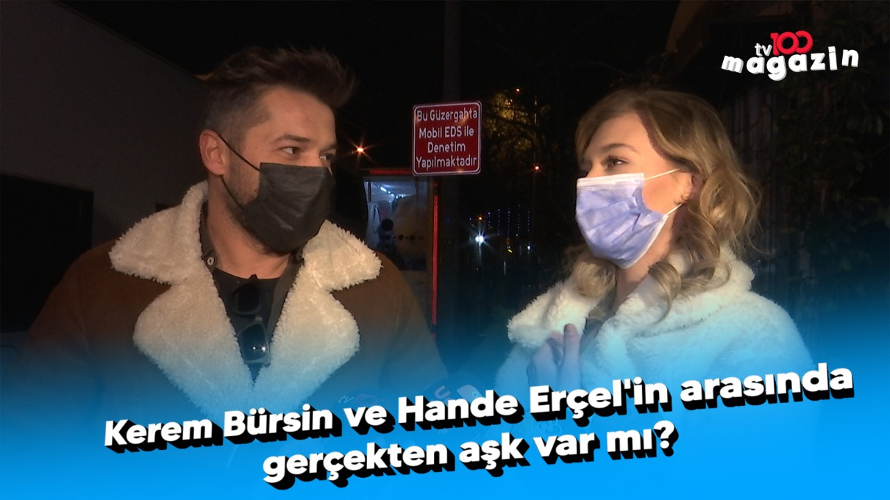 Kerem Bürsin ve Hande Erçel arasında aşk var mı?