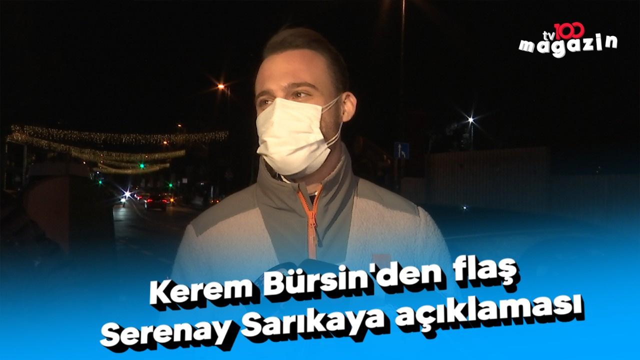 Kerem Bürsin'den flaş Serenay Sarıkaya açıklaması