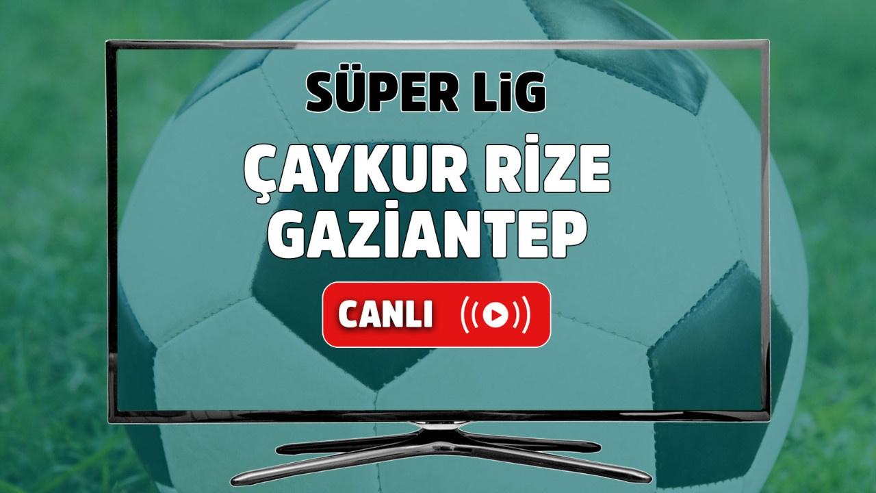 Çaykur Rizespor – Gaziantep Canlı maç izle