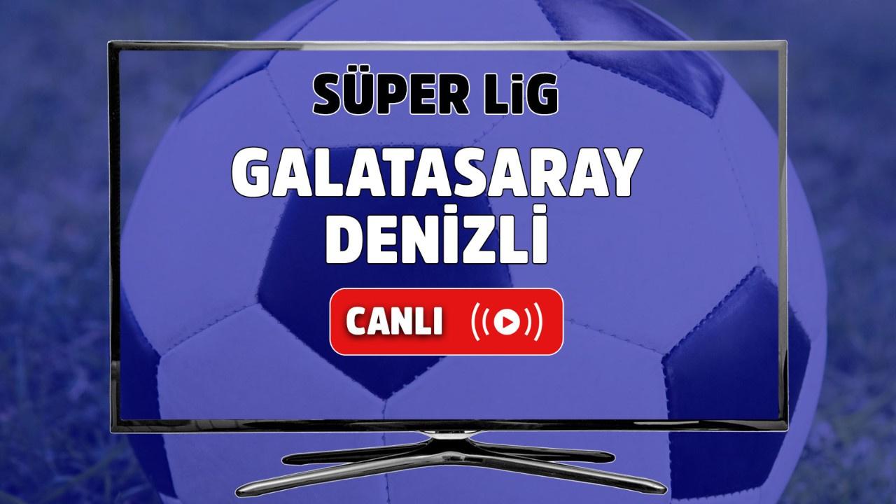 Galatasaray – Denizlispor Canlı