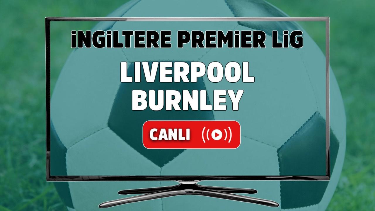 Liverpool – Burnley Maçı Canlı