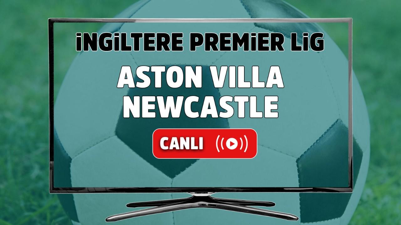 Aston Villa – Newcastle Utd. Maçı Canlı