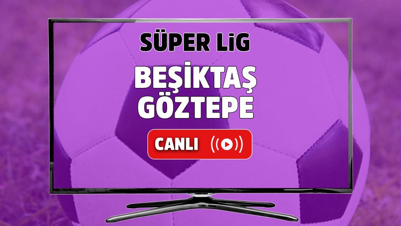 Beşiktaş – Göztepe Canlı