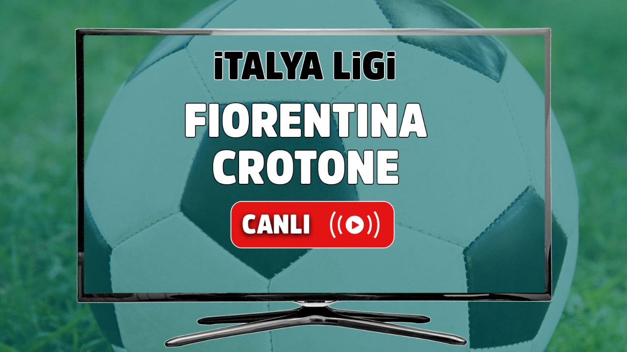 Fiorentina - Crotone Canlı