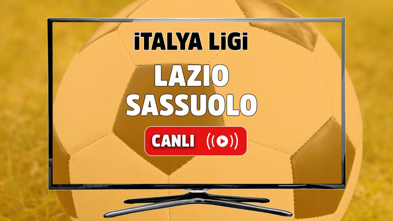Lazio - Sassuolo Canlı