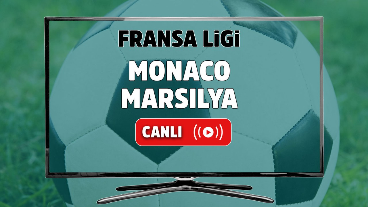 Monaco - Marsilya Canlı