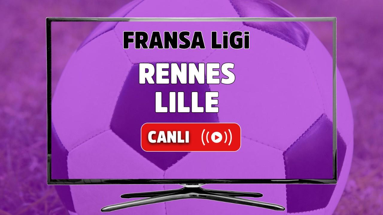 Rennes - Lille Canlı