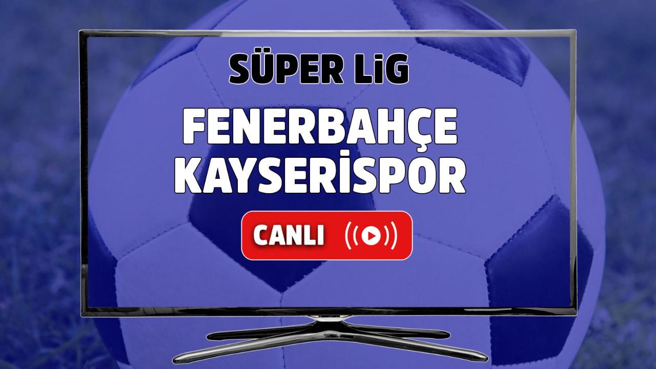 Fenerbahçe – Kayserispor Canlı