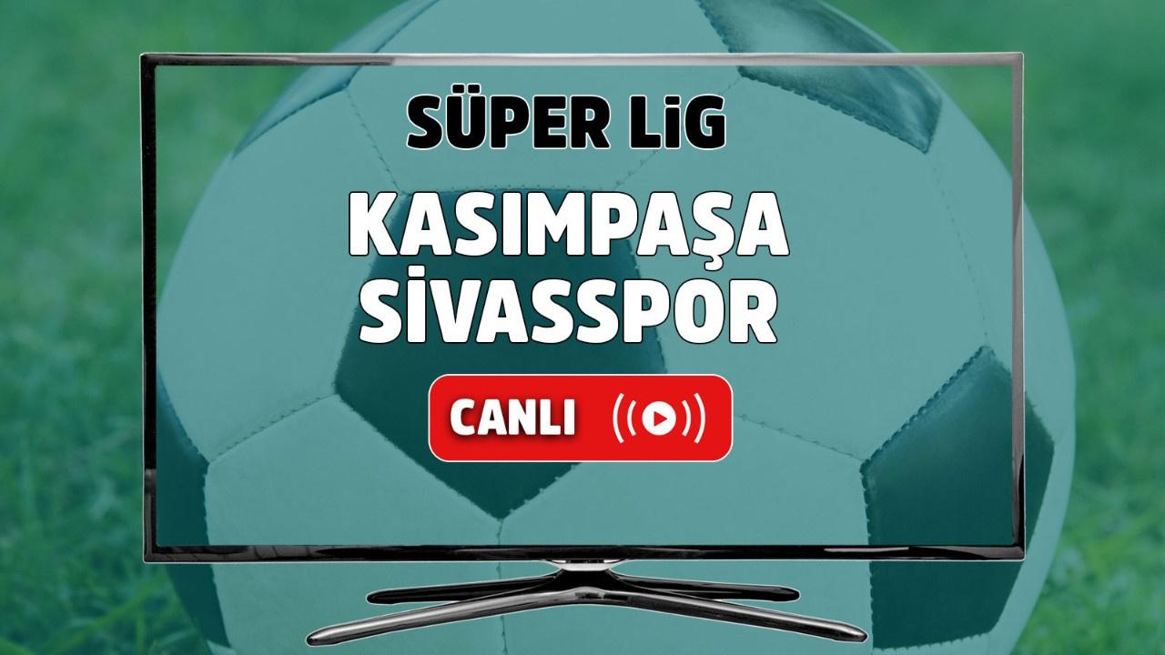 Kasımpaşa – Sivasspor Canlı