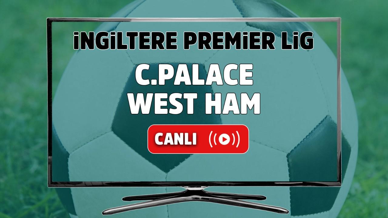 Crystal Palace – West Ham Maçı Canlı