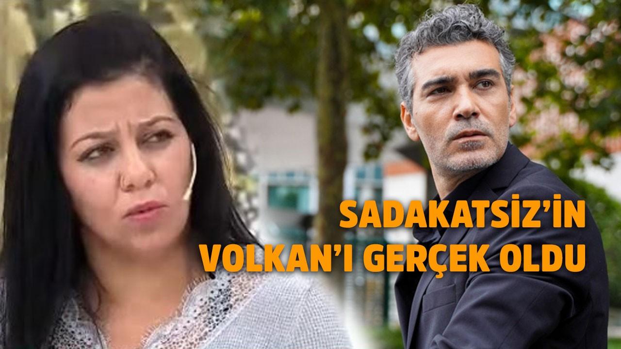 Sadakatsiz dizisi Volkan'ı gerçek oldu!