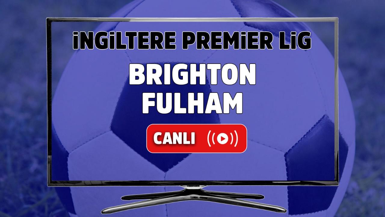 Brighton – Fulham Maçı Canlı