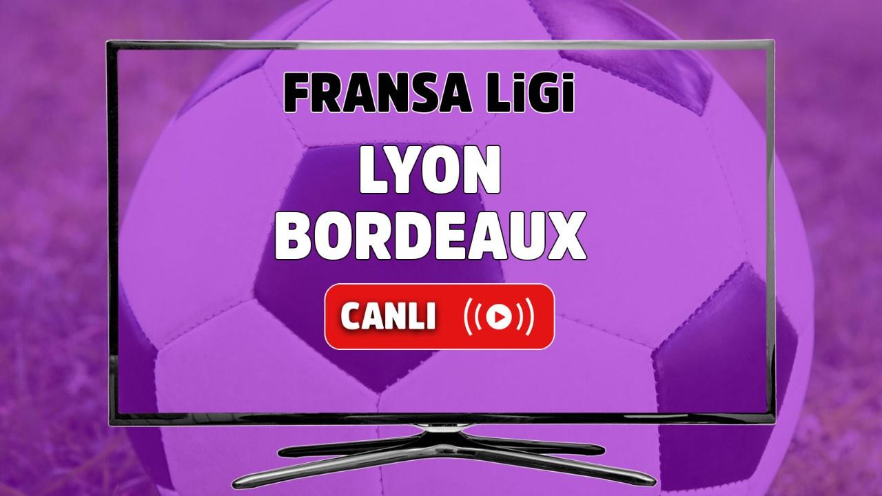 Lyon - Bordeaux Canlı