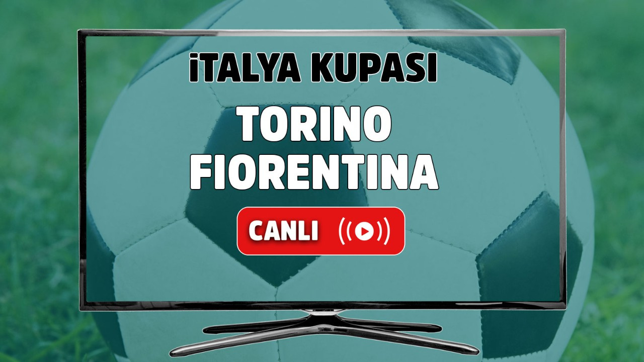 Torino - Fiorentina Canlı