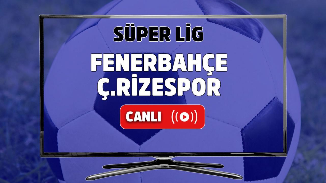 Fenerbahçe – Çaykur Rizespor Canlı