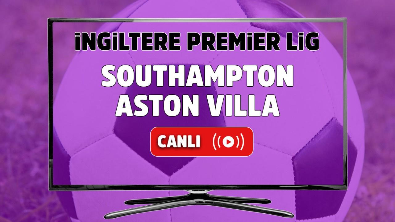 Southampton – Aston Villa Maçı Canlı