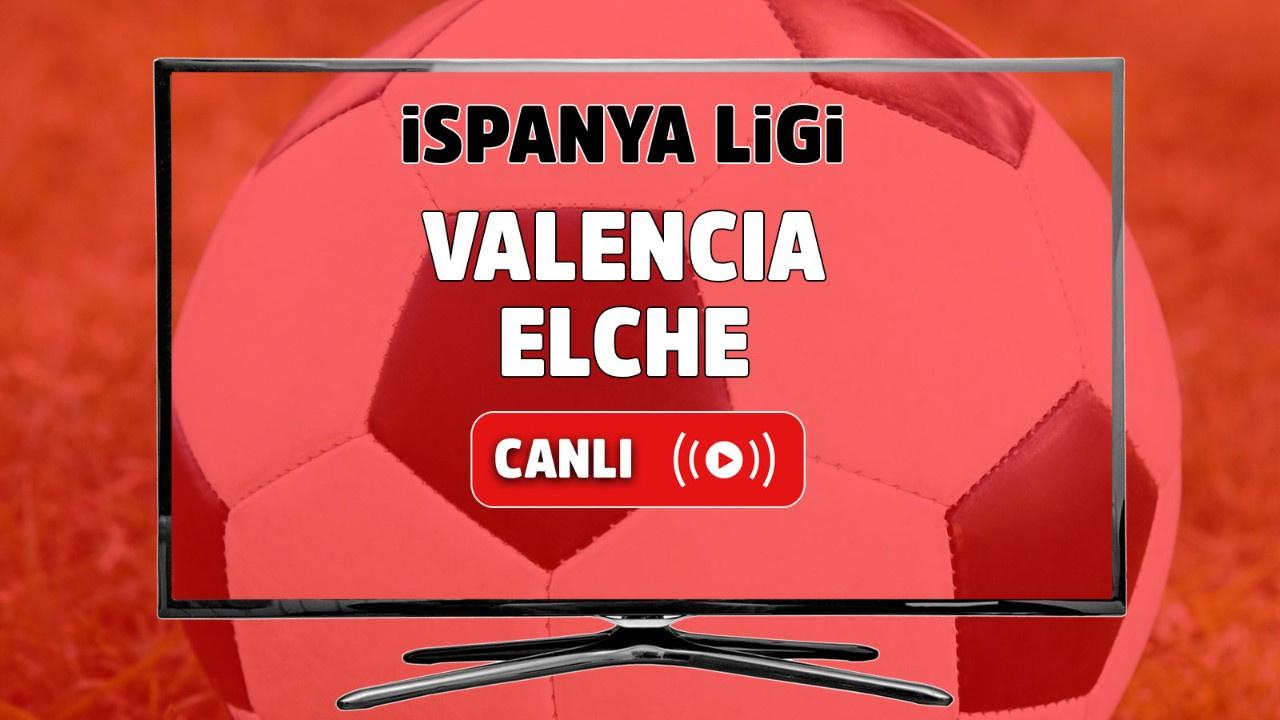 Valencia - Elche Canlı