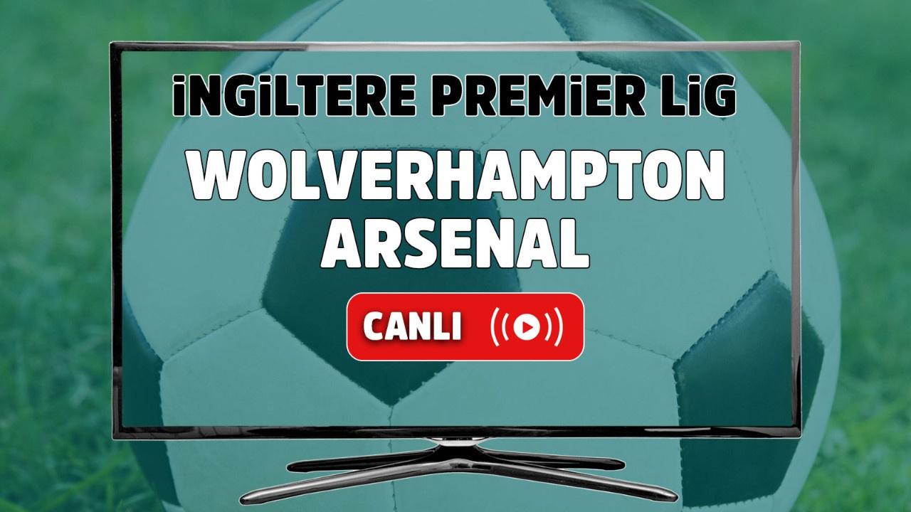 Wolverhampton – Arsenal Maçı Canlı