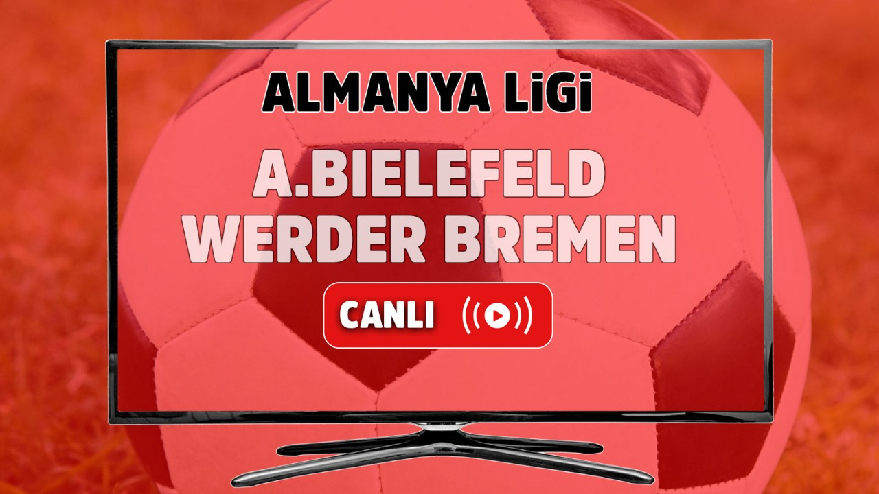 Arminia Bielefeld – Werder Bremen Canlı