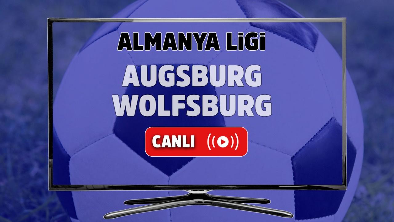 Augsburg – Wolfsburg Canlı