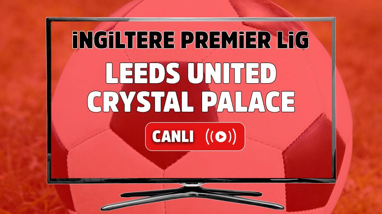 Leeds United – Crystal Palace Maçı Canlı