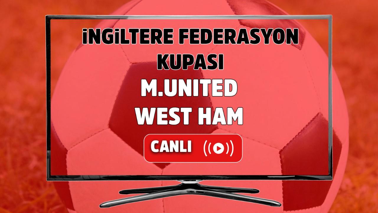 Manchester United – West Ham Maçı Canlı