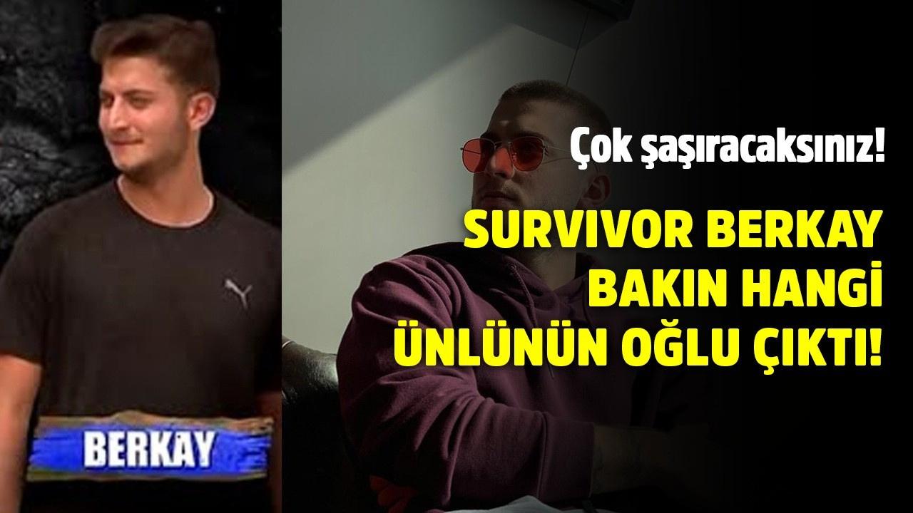 Survivor Berkay bakın hangi ünlünün oğlu çıktı!