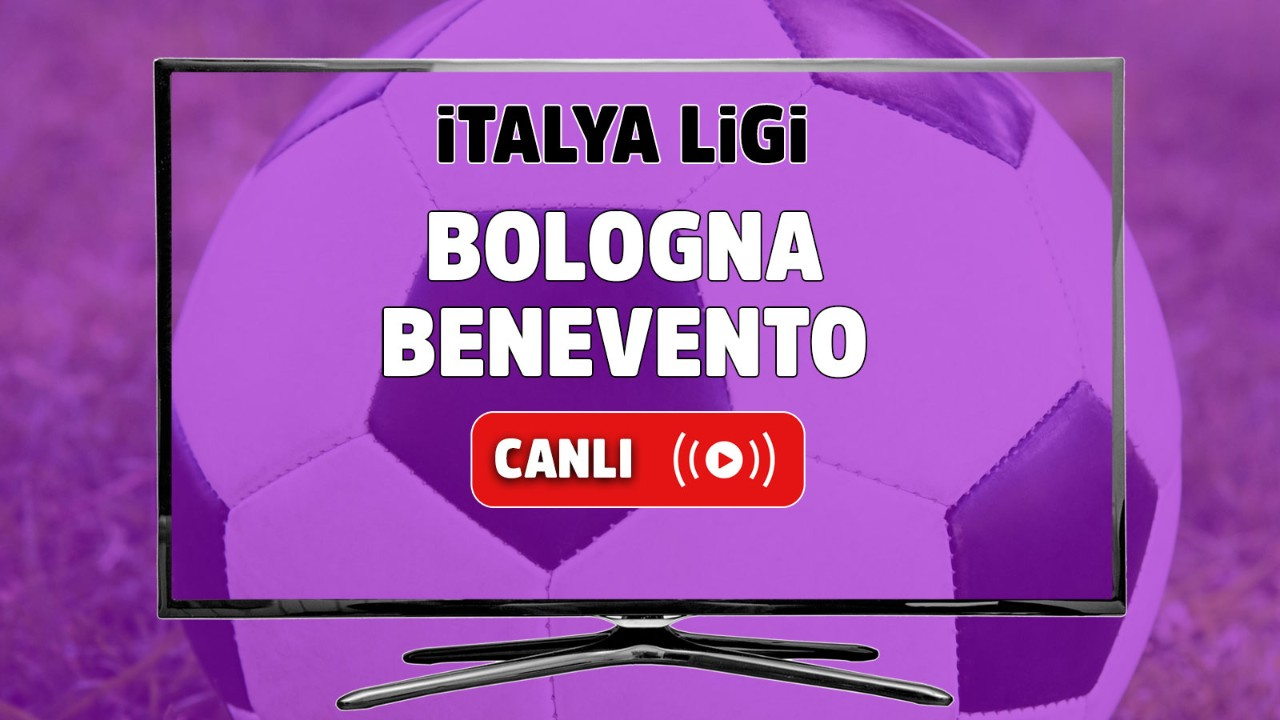 Bologna - Benevento Canlı