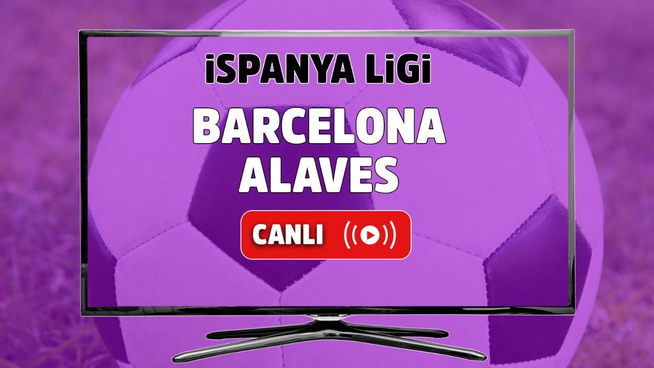 Barcelona - Alaves Canlı
