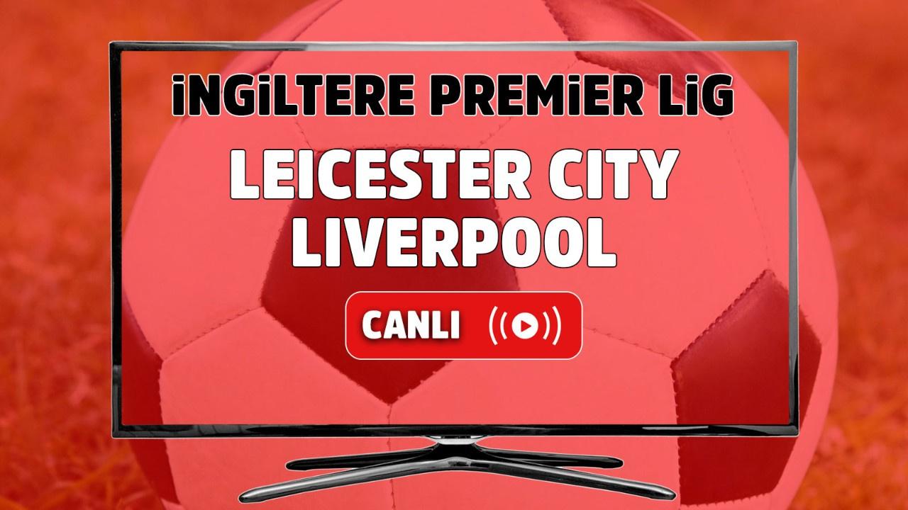 Leicester City – Liverpool Canlı