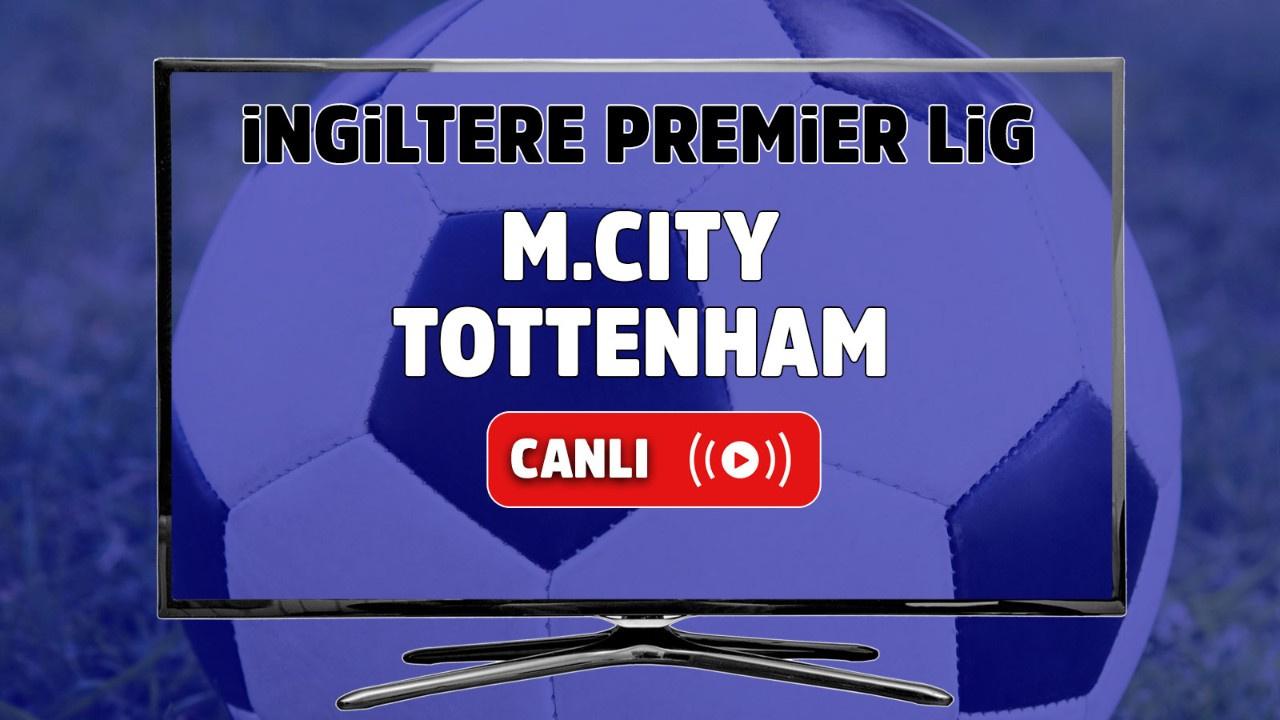 Manchester City – Tottenham Canlı