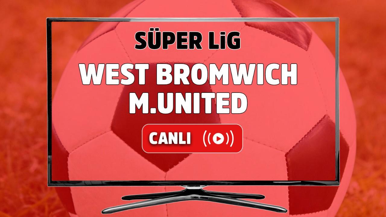 West Bromwich – Manchester United Canlı