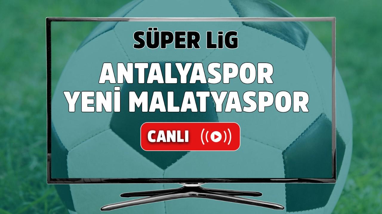 Antalyaspor – Yeni Malatyaspor Canlı