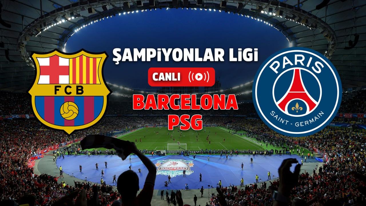 Barcelona – PSG Canlı