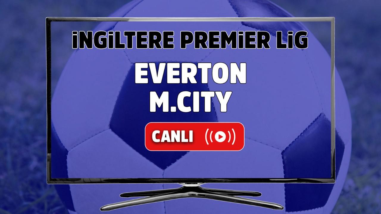 Everton – Manchester City Canlı