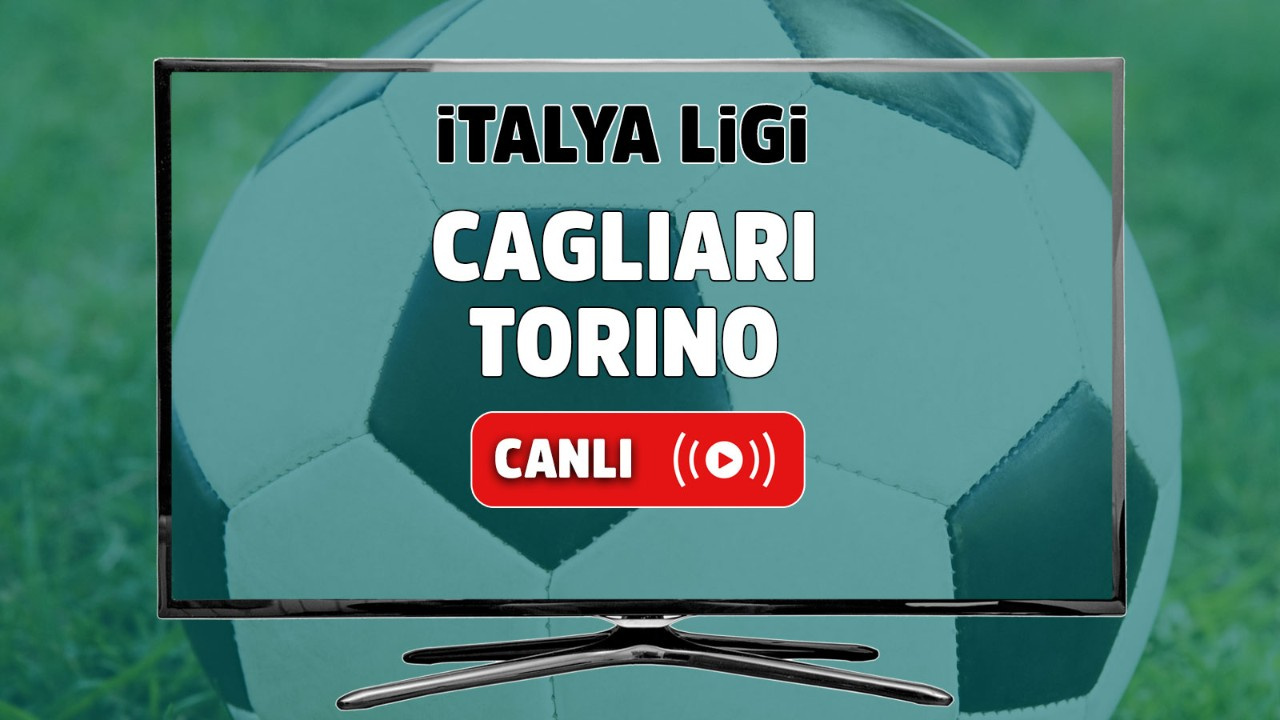 Cagliari - Torino Canlı