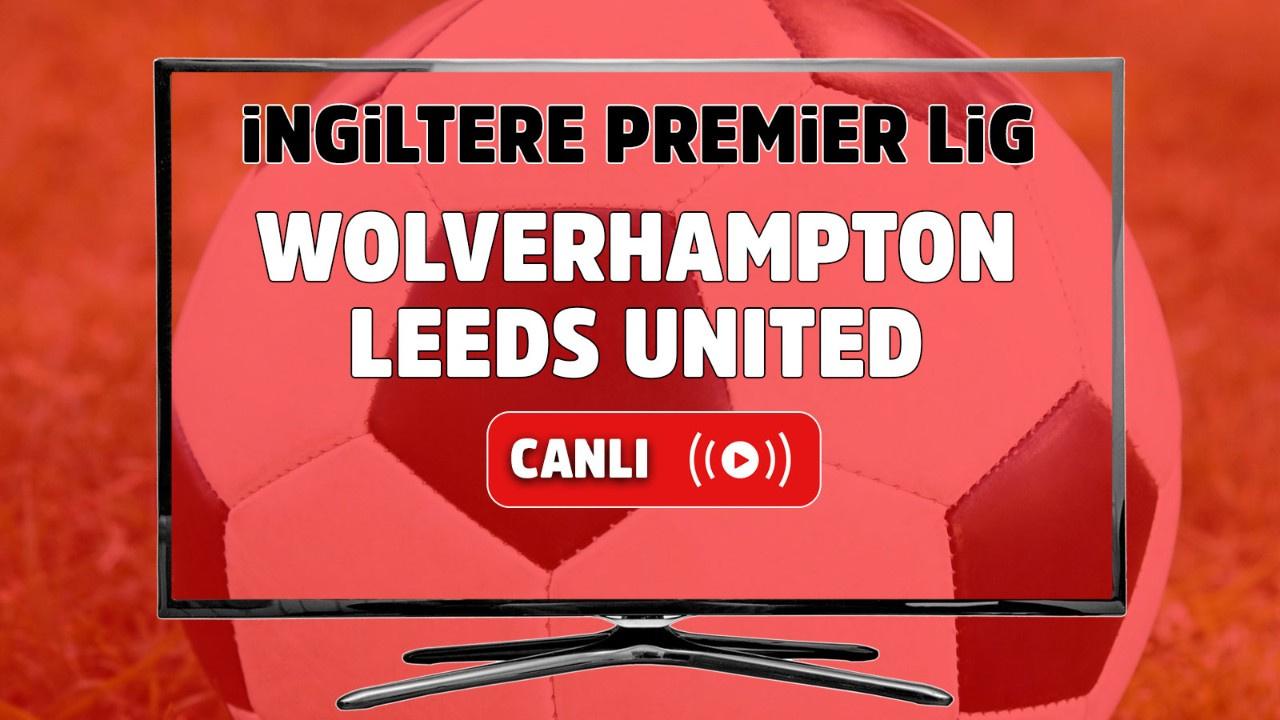 Wolverhampton – Leeds United Canlı