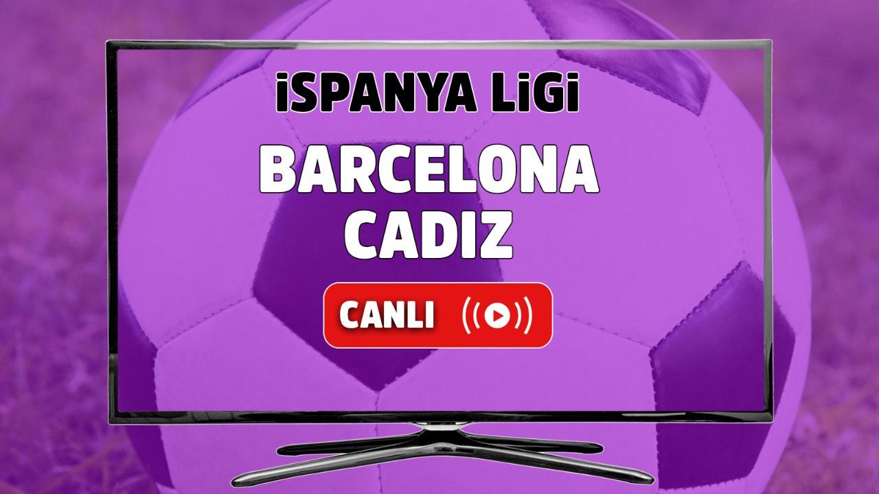 Barcelona - Cadiz Canlı