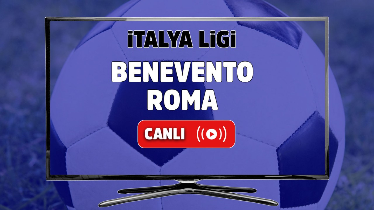 Benevento - Roma Canlı