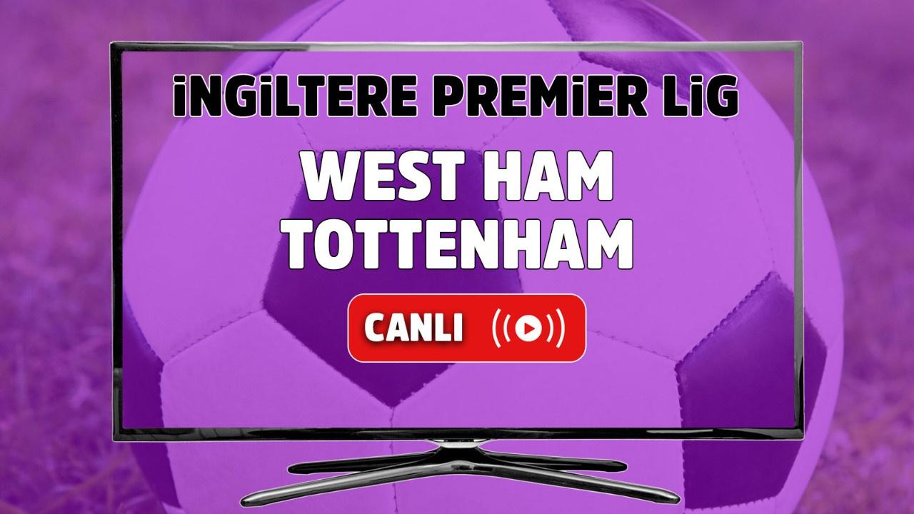 West Ham – Tottenham Maçı Canlı