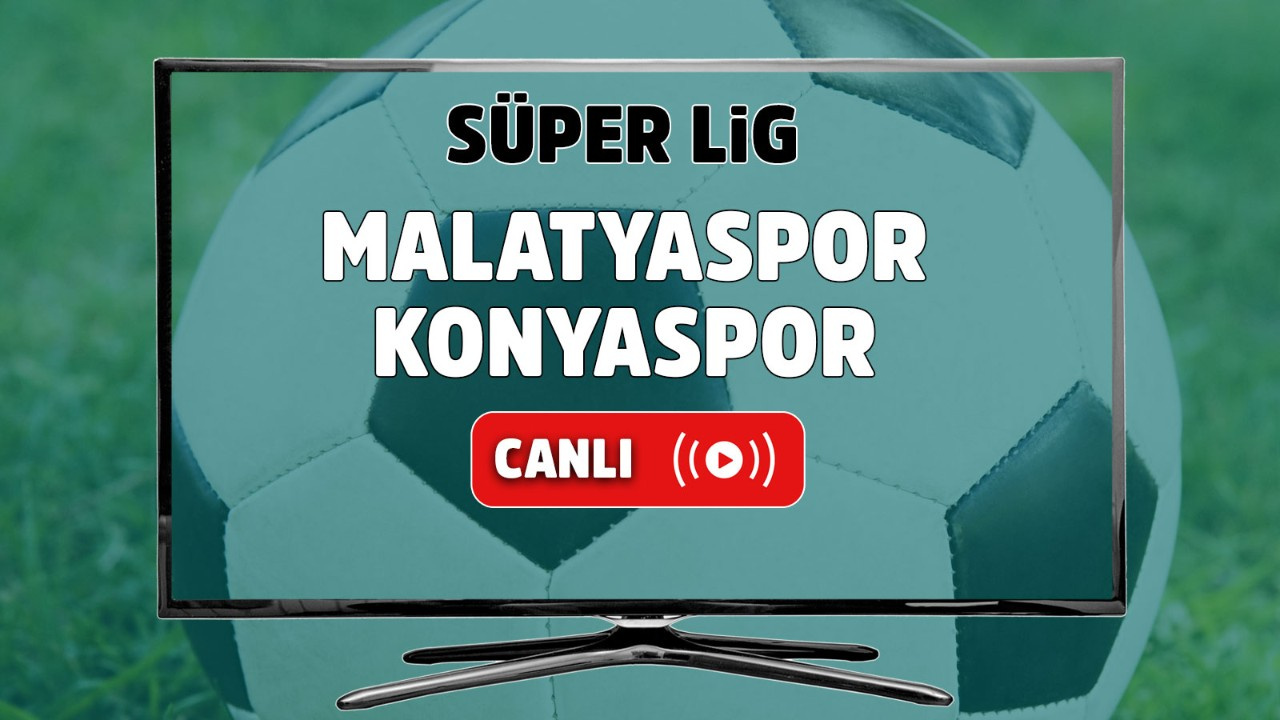 Yeni Malatyaspor – Konyaspor Canlı