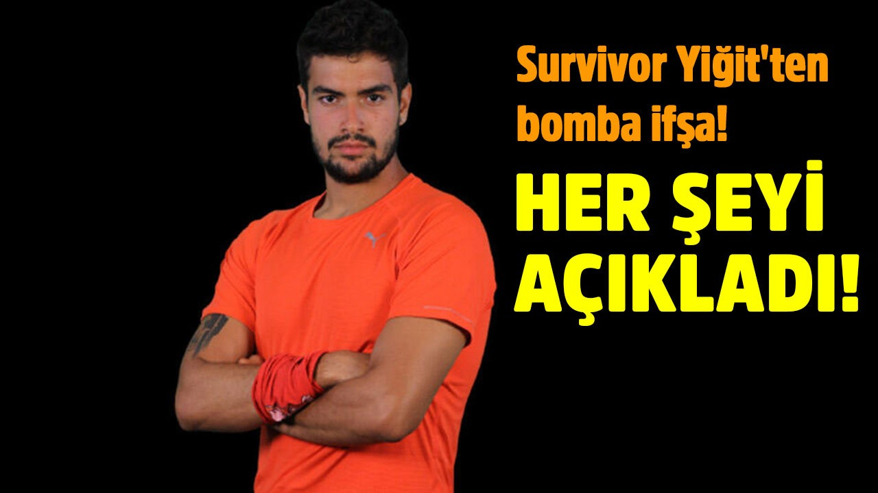 Survivor Yiğit'ten bomba ifşa!