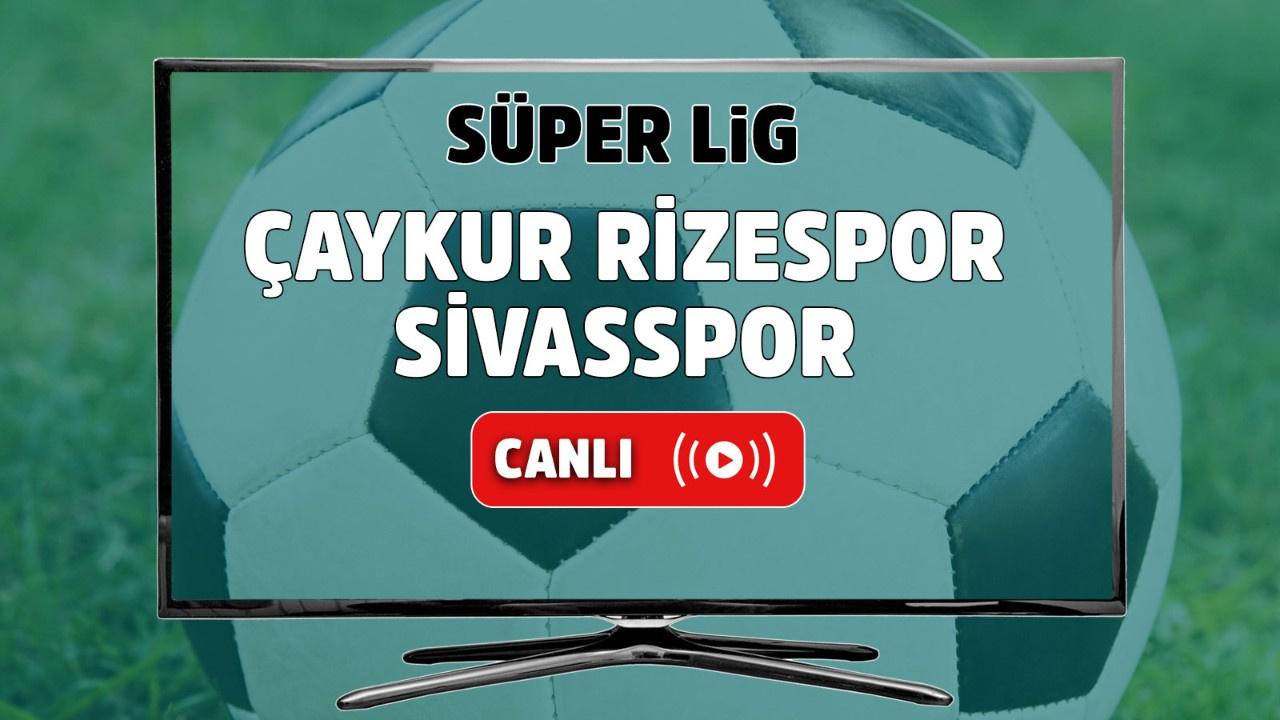 Çaykur Rizespor – Sivasspor Canlı
