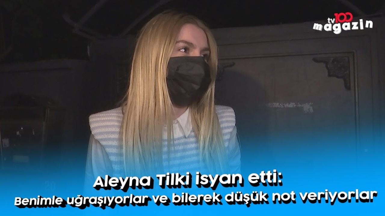 Aleyna Tilki isyan etti