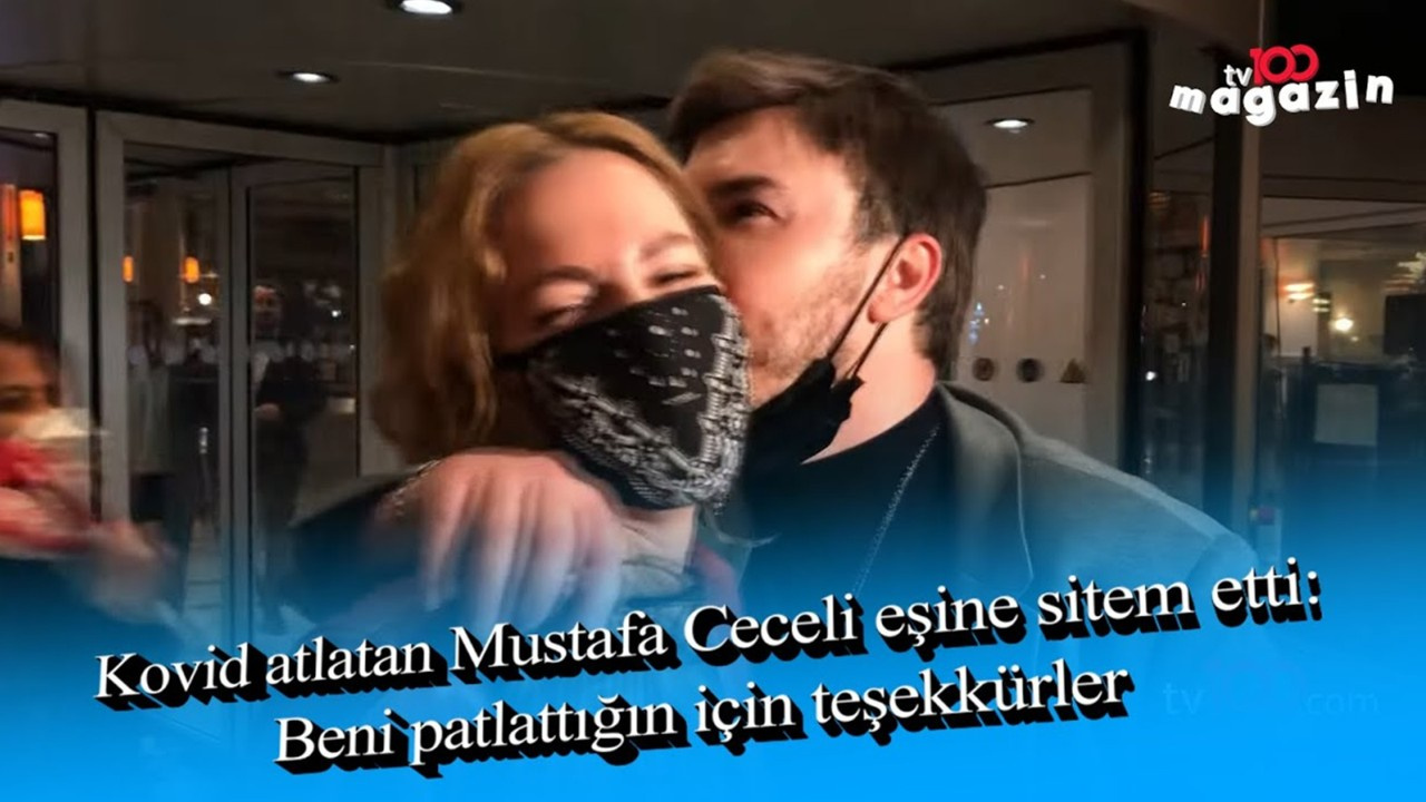 Kovid atlatan Mustafa Ceceli eşine sitem etti