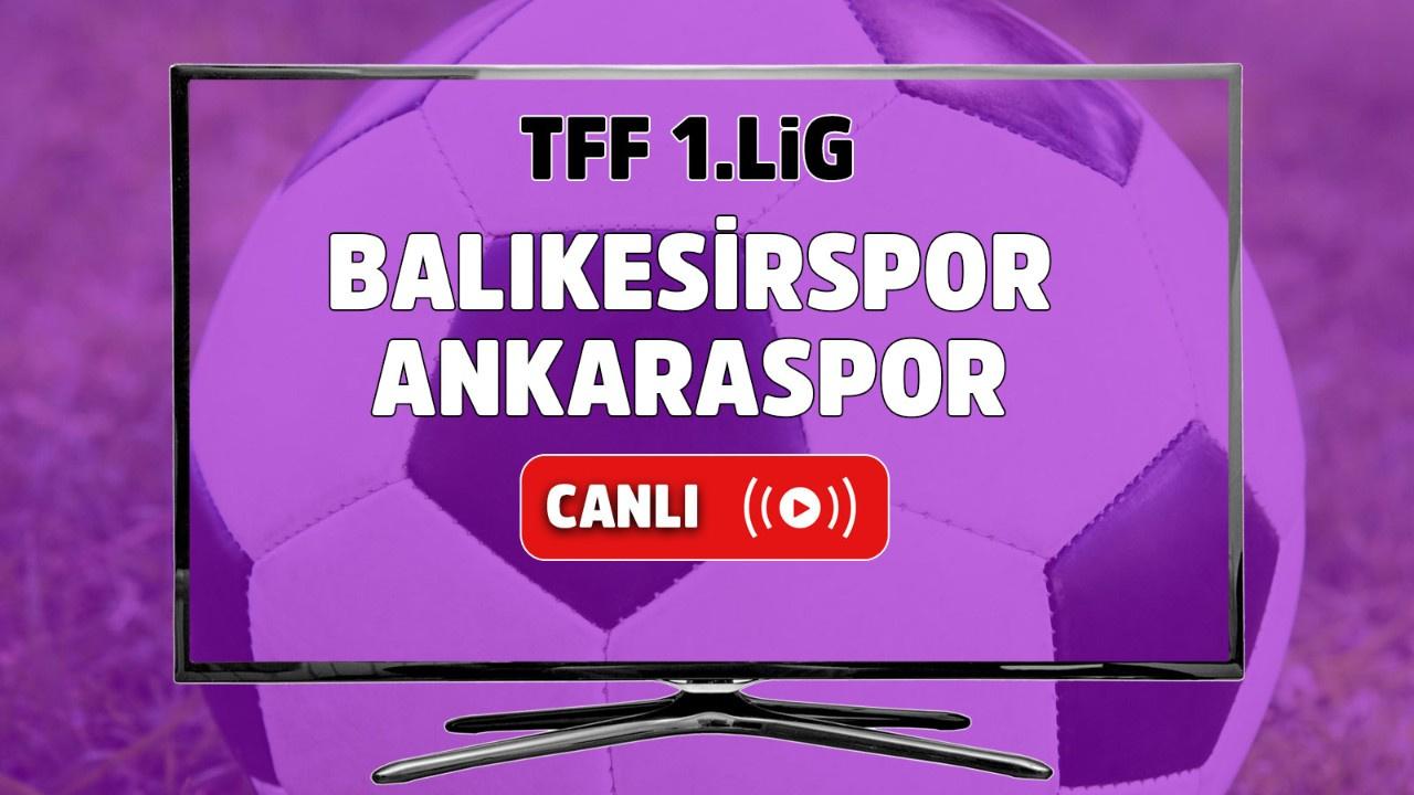 Balıkesirspor – Ankaraspor Canlı