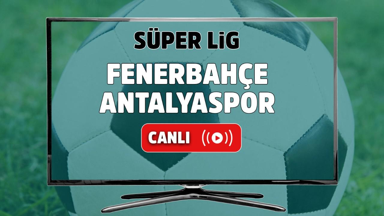 Fenerbahçe – Antalyaspor Canlı